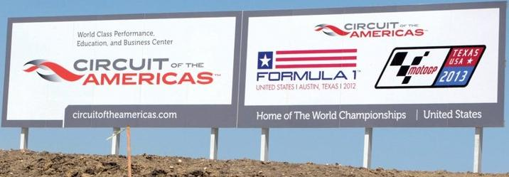 CoTA signage - announcing the Circuit of The Americas race site - Home of the Austin F1 USGP! (Courtesy of Sutton Images)